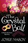 The Crystal Ball: A Micki Michaels Mystery