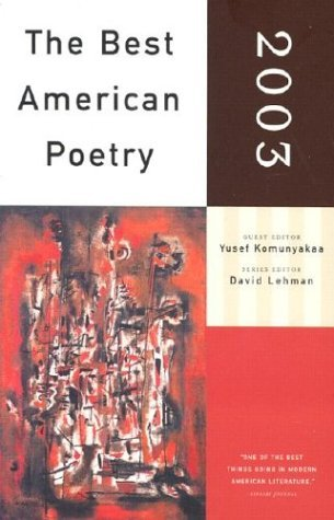 The Best American Poetry 2003 by Yusef Komunyakaa