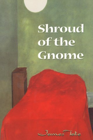 Shroud of the Gnome by James Tate