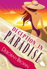 Deception in Paradise by Deborah  Brown