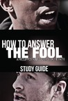 How to Answer the Fool: A Pressupositional Defense of the Faith