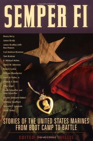 Semper Fi: Stories of the United States Marines from Boot Camp to Battle