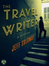 Review The Travel Writer: A Mystery (Travel Writer Mystery #1) by Jeff Soloway PDF