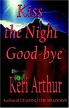 Kiss The Night Goodbye (Nikki & Michael, #4)