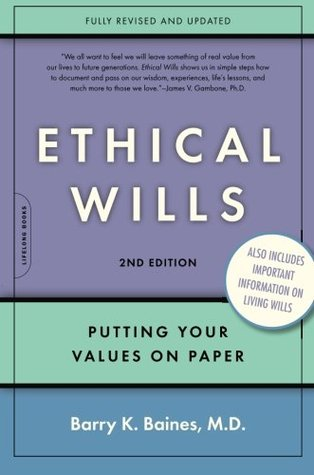 Ethical Wills by Barry K. Baines