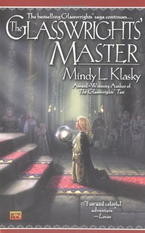 The Glasswrights' Master by Mindy Klasky