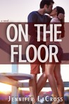 On the Floor (Second Story, #1)