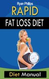 Rapid Fat Loss Diet: Diet Manual