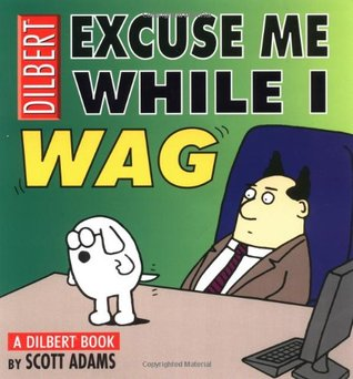 Excuse Me While I Wag by Scott Adams