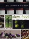 Slow Food: The Case for Taste (Arts and Traditions of the Table)