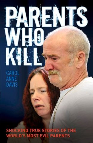 Parents Who Kill: Shocking True Stories of the World