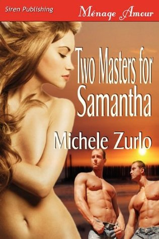 Two Masters for Samantha by Michele Zurlo