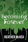 Becoming Forever (Waking Forever Book 3)