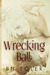 Wrecking Ball (Wrecked, #1)