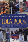 The Lds Grandparents' Idea Book