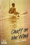 Chaff On The Wind: A Novel