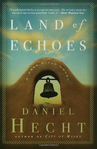 Land of Echoes by Daniel Hecht