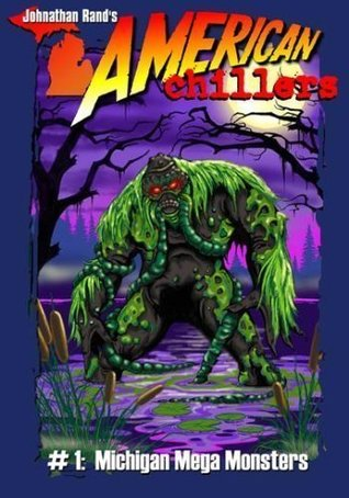 Michigan Mega Monsters American Chillers 1 By