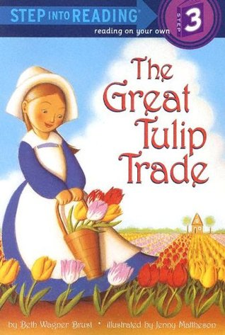 The Great Tulip Trade by Beth Wagner Brust