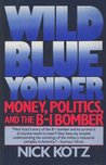 Wild Blue Yonder: Money, Politics, and the B-1 Bomber
