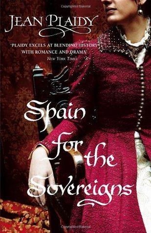 Spain for the Sovereigns by Jean Plaidy