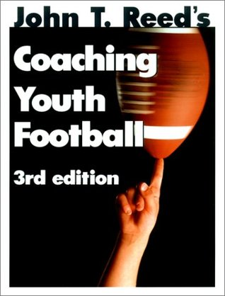 Coaching Youth Football by John T. Reed