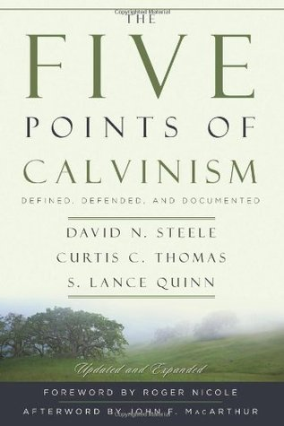 The Five Points of Calvinism by David N. Steele