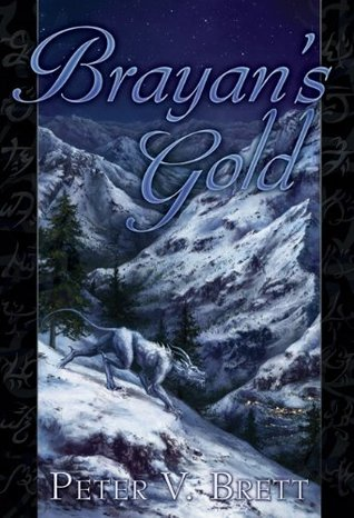 Brayan's Gold by Peter V. Brett