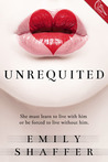 Unrequited by Emily  Shaffer