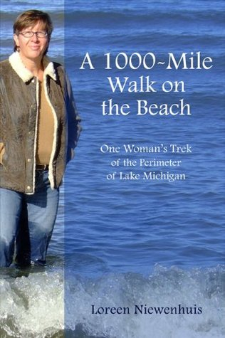 A 1,000-Mile Walk on the Beach: One Woman's Trek of the Perimeter of Lake Michigan (A 1000-MILE ADVENTURE, #1)
