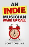 An Indie Musician Wake Up Call