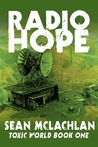 Radio Hope (Toxic World Book One)