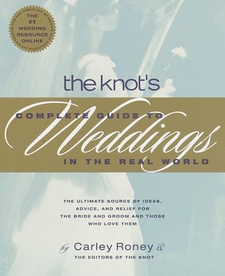 The Knot's Complete Guide to Weddings