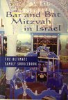 Bar & Bat Mitzvah in Israel: The Ultimate Family Sourcebook