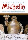 Marketing Michelin: Advertising and Cultural Identity in Twentieth-Century France