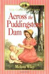 Across the Puddingstone Dam (Little House: The Charlotte Years, #4)