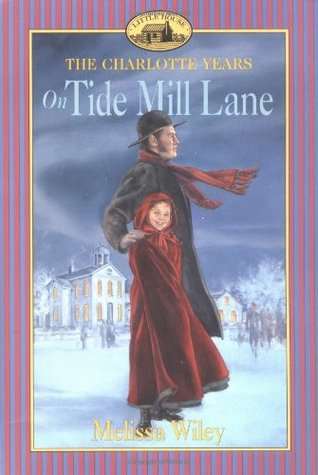 On Tide Mill Lane (Little House: The Charlotte Years, #2)