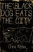 The Black Dog Eats the City