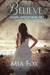 Believe (Chasing Shadows #1)