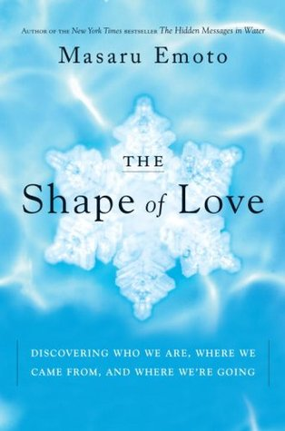 The Shape of Love by Masaru Emoto