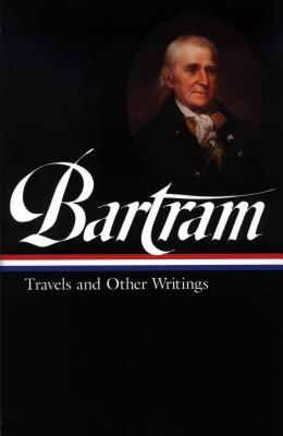 Travels and Other Writings by William Bartram