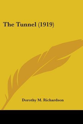 The Tunnel by Dorothy M. Richardson