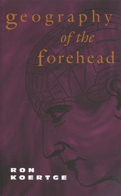 Geography of the Forehead by Ron Koertge