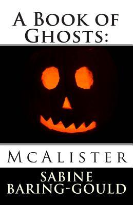 A Book of Ghosts: McAlister  by  Sabine Baring-Gould