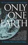 Only One Earth: The Care and Maintenance of a Small Planet