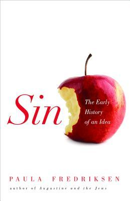 Get Sin: The Early History of an Idea by Paula Fredriksen PDB