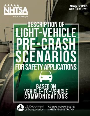 Description of Light-Vehicle Pre-Crash Scenarios for Safety Applications Based on Vehicle-To-Vehicle Communications  by  Wassim G. Najm