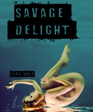 Savage Delight (Lovely Vicious, #2)