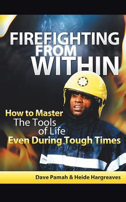 Firefighting from Within by Dave Pamah