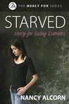 Starved: Mercy for Eating Disorders (Mercy For, #1)